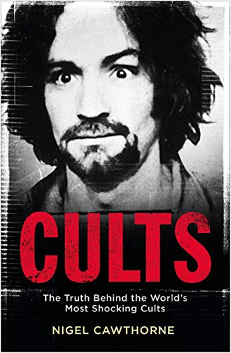 Cults: the worlds most notorious cults