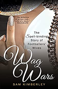 Wag Wars: The Glamour Story of Footballers' Wives